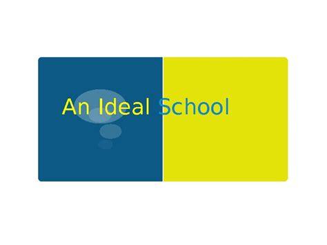 ideal school  ideal school