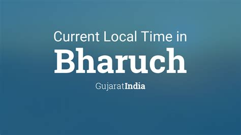 current local time  bharuch gujarat india