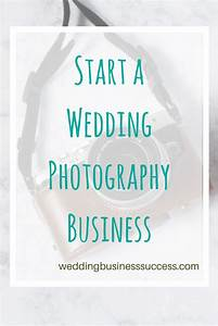 Start a wedding photography business for Starting a wedding photography business