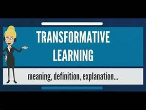 What Is Transformative Learning  What Does Transformative