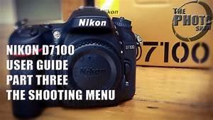 Nikon D7100 User Guide Part 3  The Shooting Menu