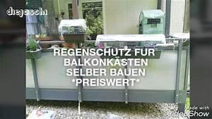 Regenschutz Lichtschacht Selber Bauen : regenschutz f r balkonk sten selber bauen preiswert youtube ~ Eleganceandgraceweddings.com Haus und Dekorationen