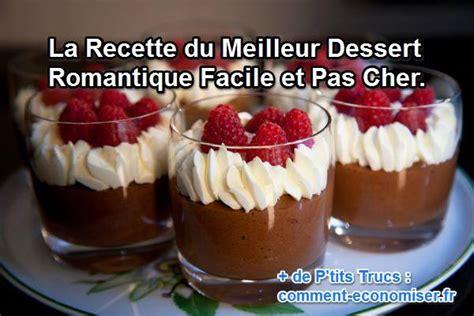 recette de cuisine facile dessert la recette du meilleur dessert romantique facile et pas cher