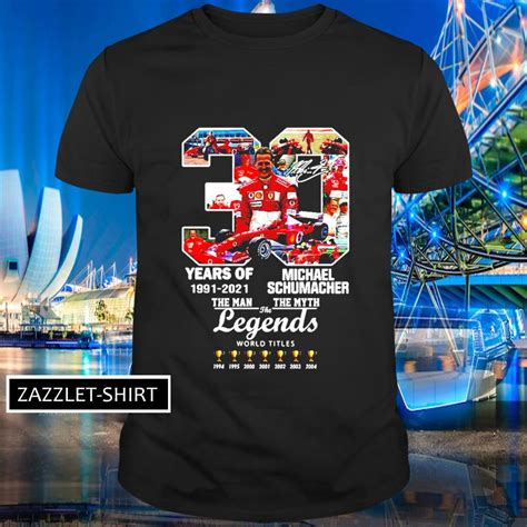 Mick schumacher ( мик шумахер ). 30 Years of 1991 2021 Michael Schumacher the man the myth the legends shirt, hoodie, sweater ...