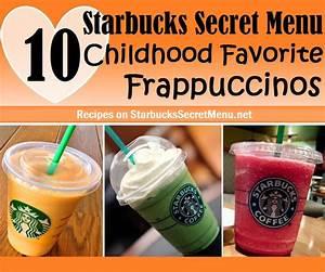 10 Starbucks Secret Menu Childhood Favorite Frappuccinos ...
