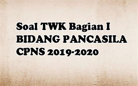 Pusat informasi terlengkap soal=info=jadwal : Soal Tryout TWK CPNS 2021 Bagian I Update Januari 2021 ...