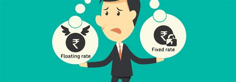 fixed interest rate  floating interest rate