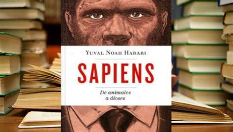 Sapiens De Animales A Dioses Si Es Que A Veces El Hombre