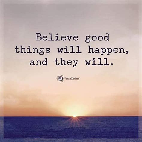 Believe Good Things Will Happen And They Will Pictures