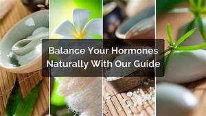 How To Balance Your Hormones Naturally  A Step By Step Guide