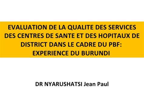evaluation de la qualite des services des centres de sante et des hop