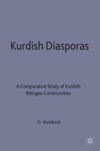 Kurdish Diasporas A Comperative Study Of Kurdish Refugee