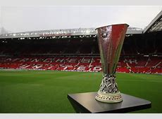 Europa League final to go ahead as Manchester United