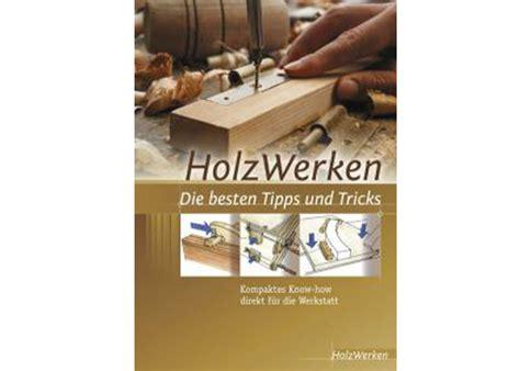 Holzwerken  Die Besten Tipps Und Tricks Für Ihre