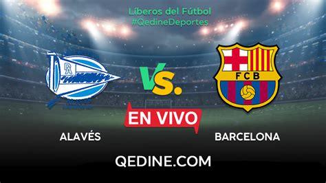 Barcelona vs. Alavés EN VIVO: Horarios y canales TV dónde ...