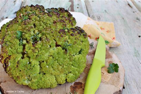 come si cucina il cavolfiore romanesco cavolfiore al forno con erbe aromatiche ricetta facile