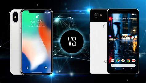 pixel 2 xl vs iphone x duel au sommet entre android et apple