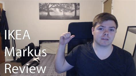 ikea markus review youtube