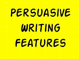 8 features of a persuasive essay