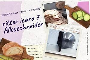 Ritter Allesschneider Icaro 7 : ritter icaro 7 der allesschneider im test susi und kay projekte ~ Watch28wear.com Haus und Dekorationen