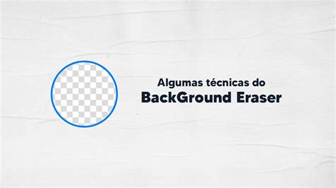 utilizando background eraser tutorial youtube