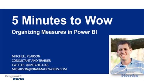 5 minutes to ms 5 minutes to wow organizing measures microsoft power