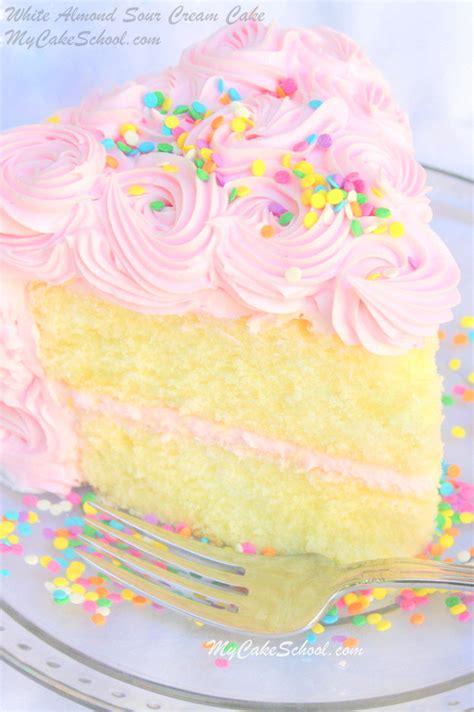 white almond sour cream cake  scratch recipe  cake