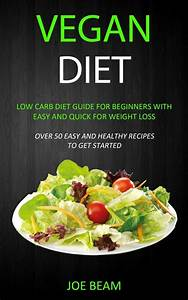 Vegan Diet  Low Carb Diet Guide For Beginners With Easy