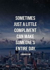 Sometimes Just a Little Compliment Can Make Someone's ...