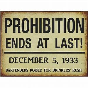 PROHIBITION ENDS Metal Sign