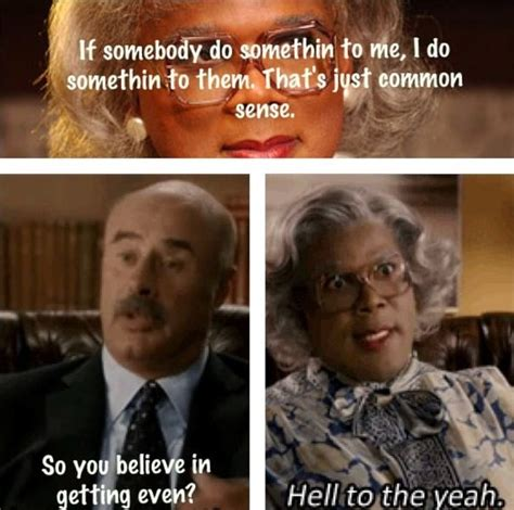 Work Quote Madea Goes To Jail Quotes Google Search Jobloving