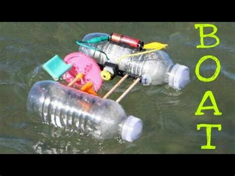 How To Make A Boat From A Bottle by How To Make A Boat From Plastic Bottle With Motar