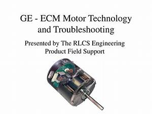 Ppt - Ge - Ecm Motor Technology And Troubleshooting Powerpoint Presentation