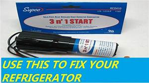 How To Fix Your Refrigerator Using The Supco 3 N U0026 39  1 Start