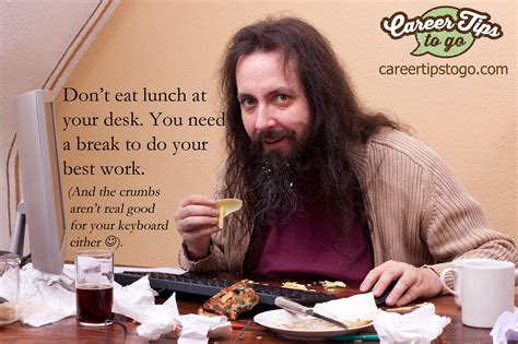 Don't eat at your desk - Career Tips To Go