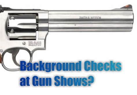 Gun Show Background Check Background Checks For Guns