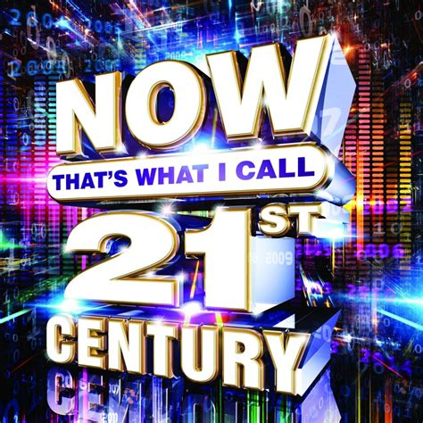 NOW That's What I Call 21st Century | NOW That's What I ...