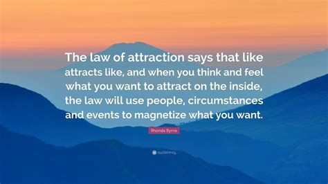 rhonda byrne quote  law  attraction