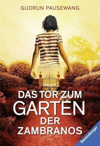 Garten Der Zambranos by Das Tor Zum Garten Der Zambranos Gudrun Pausewang Als