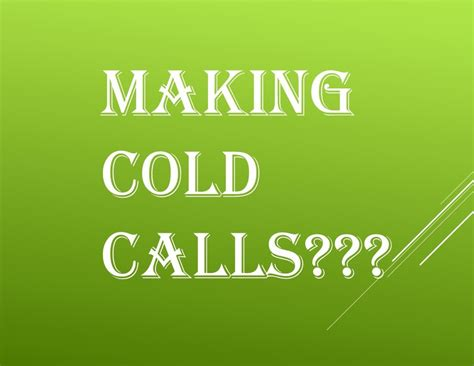 making cold calls   handle call reluctance  call