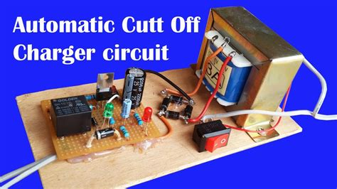 How Make Automatic Cut Off Battery Charger Circuit
