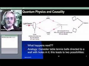 Quantum Physics and Causality Part 1/2 (Prof. Dr. Peter ...