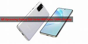 All Upcoming Galaxy S20 Series Will Have 120hz Display