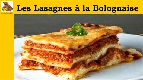 cuisiner des lasagnes les lasagnes à la bolognaise recette facile