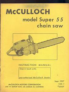 1957 Mcculloch Model Super 55 Chain Saw Instruction Manual