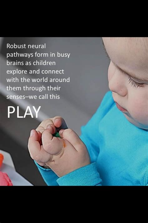 robust neural pathways form in busy brains as children 259   fbe1ca40301787d8356aeb4b83fb025f play quotes learning quotes