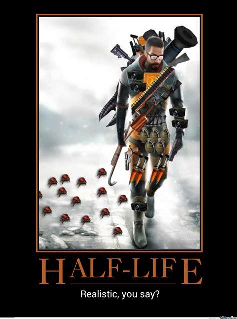 Half Life Memes - realistic half life is realistic by kukhai meme center
