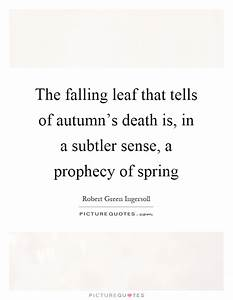 The falling lea... Autumn And Death Quotes