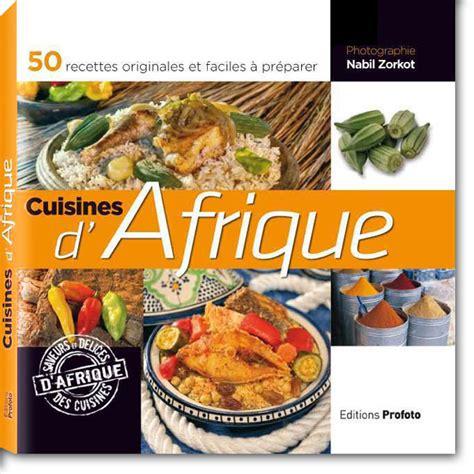 la cuisine ivoirienne la cuisine ivoirienne livre de recettes