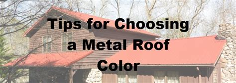 how to choose paint colors for your home interior how to choose a color for your metal roof metal roofing